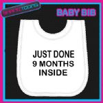 JUST DONE 9 MONTHS INSIDE FUNNY BABY BIB EMBROIDERED